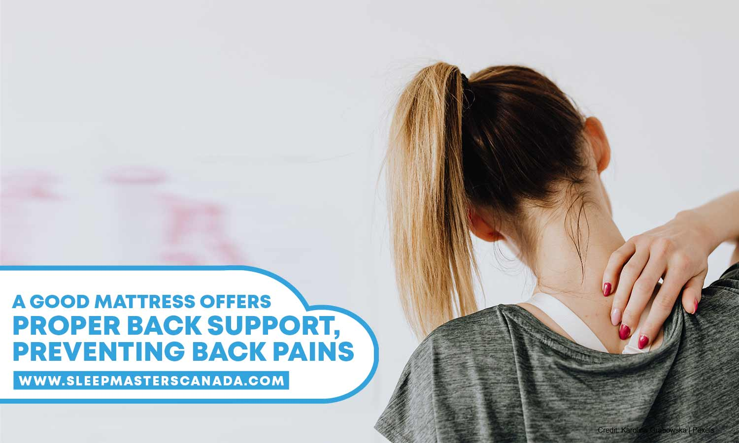 A good mattress offers proper back support, preventing back pains