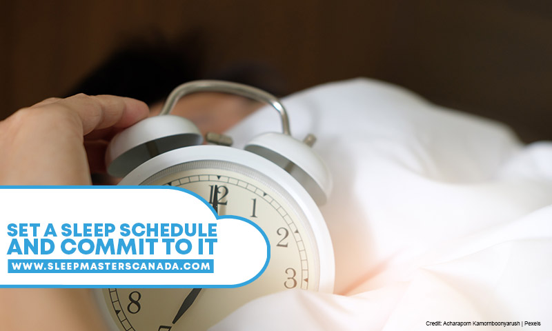 Set a sleep schedule and commit to it