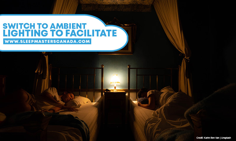 Switch to ambient lighting to facilitate
