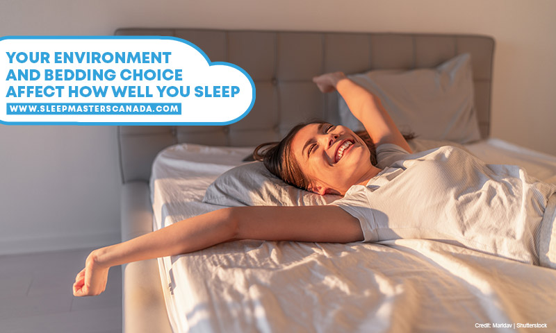 Your environment and bedding choice affect how well you sleep