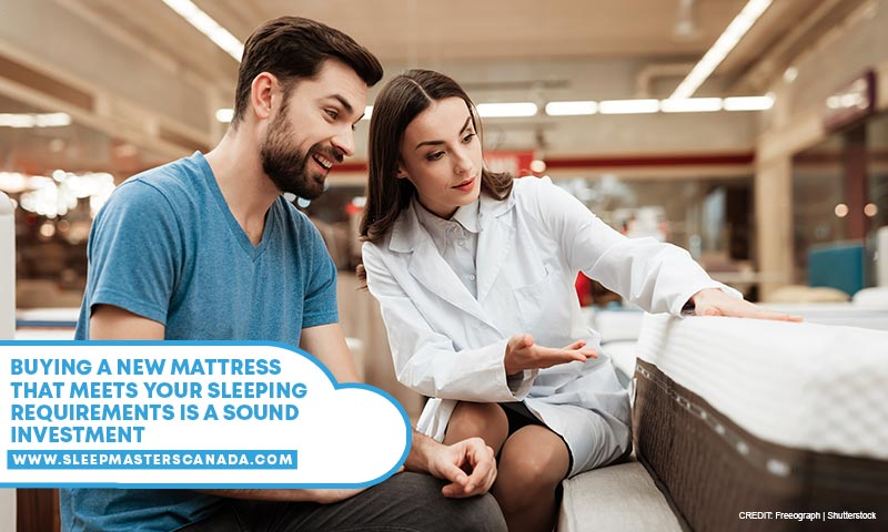 Buying a new mattress that meets your sleeping requirements is a sound investment