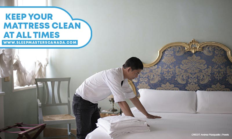 Keep your mattress clean at all times